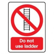 Prohibition safety sign - Do Not Use Ladder 038